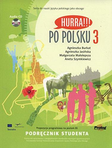 Hurra!!! Po Polsku: Student's Textbook Volume 3 (English and Polish Edition) (Hurra Po Polsku 1)