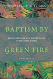 Baptism by Green Fire, Michael Jp Williams, 1462021832