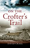 On the Crofter's Trail, Craig, David, 1841588016
