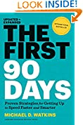#4: The First 90 Days: Proven Strategies for Getting Up to Speed Faster and Smarter, Updated and Expanded