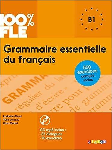 Book 100% FLE Grammaire essentielle du francais B1 2015 - livre CD MP3 + 550 Exercices (French Edition) by Yves Loiseau (2015-03-11)