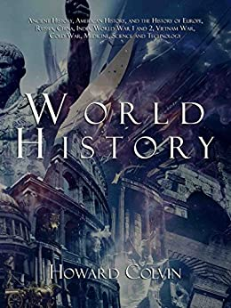 ?REPACK? World History: Ancient History, American History, And The History Of Europe, Russia, China, India, World War 1 And 2, Vietnam War, Cold War, Medicine, Science And Technology. Vinculos Create carga carreras calidad offers
