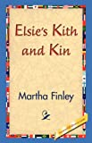 Elsie's Kith and Kin, Martha Finley, 1421829940
