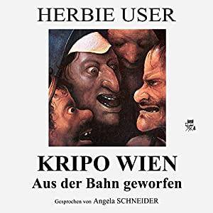 Kripo Wien: Aus der Bahn geworfen Hörbuch