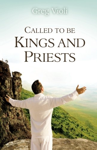 Called To Be Kings And Priests