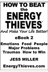 How To Beat The Energy Thieves And Make Your Life Better Kindle Edition