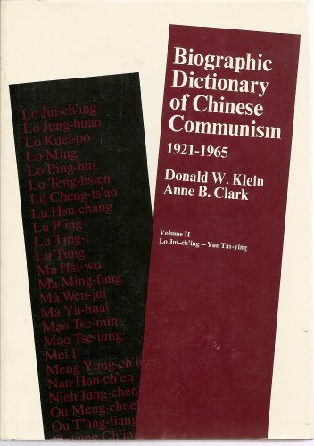 Biographic Dictionary Of Chinese Communism, 1921-1965: Vol. 1, Ai Szu-ch'i - Lo I-nung; Vol. 2, Lo Jui-ch'ing--Yun Tai-ying (Harvard East Asian)