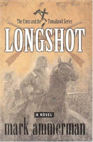 Longshot (Cross & the Tomahawk) by Mark Ammerman (2005-01-02) pdf