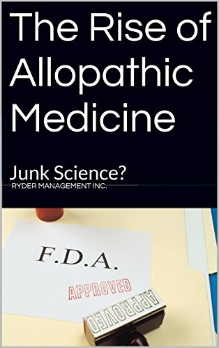 Download The Rise of Allopathic Medicine: Junk Science? Pdf