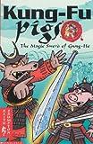 The Magic Sword of Gung Ho (Kung Fu Pigs)