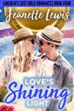 Love's Shining Light: Something to Prove (Lincoln's Lost Gold Romances Book 4)
