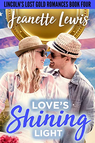 Love's Shining Light: Something to Prove (Lincoln's Lost Gold Romances Book 4) by [Lewis, Jeanette]