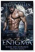 Enigma:What Lies Beneath: A SciFi Alien Romance (Enigma Series Book 1)