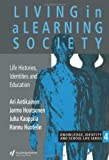 Living In A Learning Society: Life-Histories, Identities And Education (New Prospects Series), Ari Antikainen, Jarmo Houtsonen, Juha Kauppila, Hannu Huotelin, 0750704977