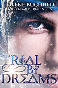 Trial by Dreams (The Charmed Trials Series Book 2) by [Buchheit, Jolene]