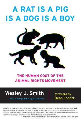 - A Rat Is a Pig Is a Dog Is a Boy: The Human Cost of the Animal Rights Movement