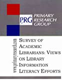 Survey of Academic Librarians : Views on Library Information Literacy Efforts, Primary Research Group, 1574401513