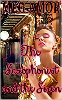 The Saxophonist and the Siren (Troika Trilogy Book 1) by [Amor, Meg]