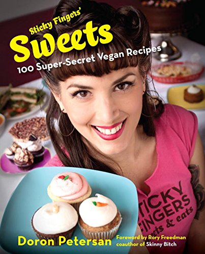 Read Online Sticky Fingers' Sweets: 100 Super-Secret Vegan Recipes pdf epub