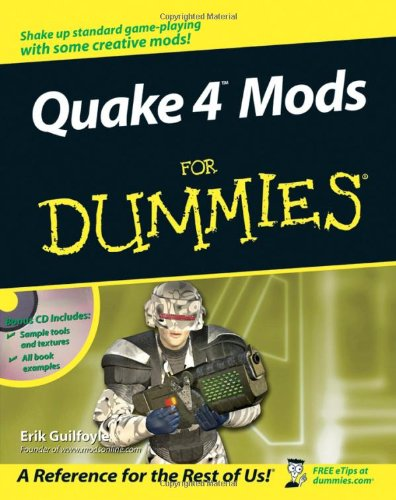 Quake 4 Mods For Dummies (For Dummies (Computer/Tech))