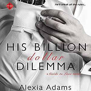 His Billion-Dollar Dilemma Audiobook
