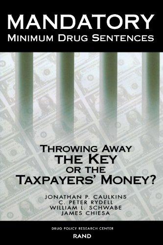 Mandatory Minimum Drug Sentences: Throwing Away the Key or the Taxpayers' Money?