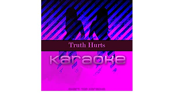 Truth Hurts (Originally Performed by Lizzo) (Karaoke Version