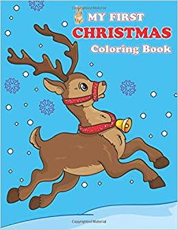 2496b0edf6e My First Christmas Coloring Book  Contains pictures of Santa Claus ...