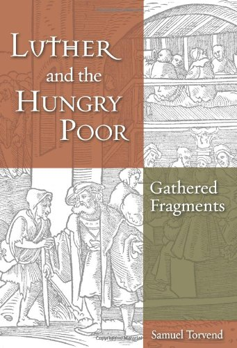 Luther and the Hungry Poor: Gathered Fragments