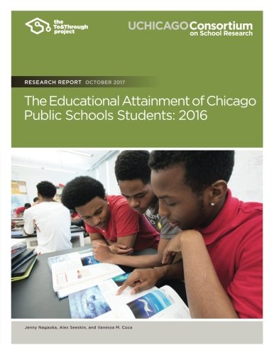 Read Online The Educational Attainment of Chicago Public Schools Students: 2016 pdf