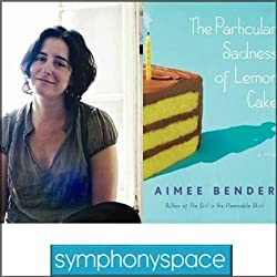 Thalia Book Club: Aimee Bender's The Particular Sadness of Lemon Cake