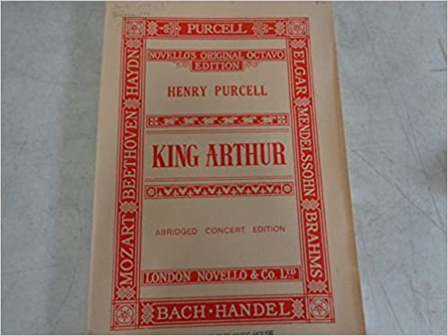 King Arthur ... Abridged concert edition adapted from the complete edition of W. H. Cummings