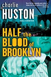 Half the Blood of Brooklyn: A Novel