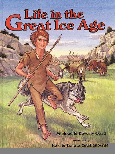 Life in the Great Ice Age [Hardcover] [October 1993] (Author) Michael J. Oard, Beverly Oard, Gloria Clanin, Earl Snellenberger, Bonita Snellenberger