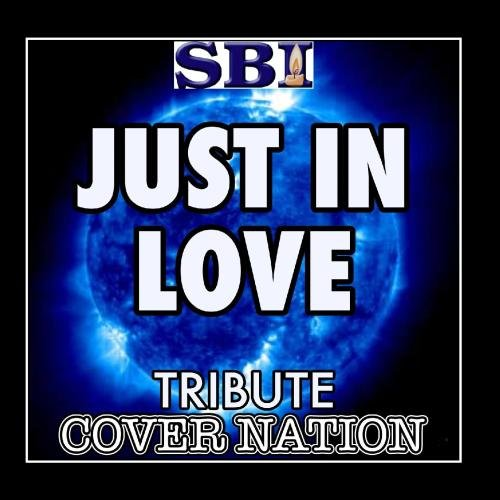Just In Love (Tribute To Joe Jonas) Performed By Cover Nation - - Joe Jonas Single