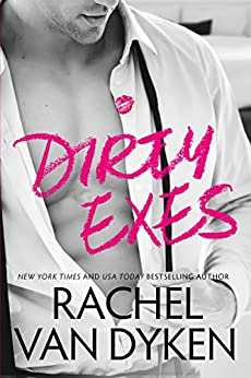 Dirty Exes (Liars, Inc. Book 1) by [Van Dyken, Rachel]
