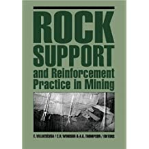 Rock Support and Reinforcement Practice in Mining
