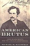 American Brutus, Michael W. Kauffman, 037550785X