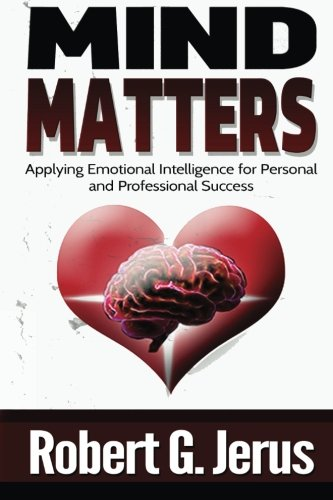 Download Mind Matters: Applying Emotional Intelligence for Personal and Professional Success pdf epub