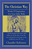 The Christian Way, Chandler Robinson, 0595317863