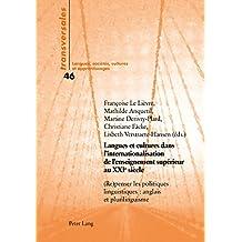 Langues et cultures dans l'internationalisation de l'enseignement supérieur au XXIe siècle: (Re)penser les politiques linguistiques : anglais et plurilinguisme (Transversales t. 46) (French Edition)