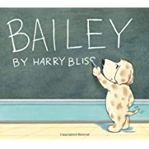 Bailey by Harry Bliss (2011-08-01)