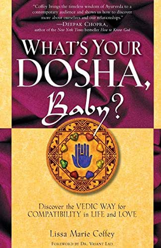 What's Your Dosha, Baby?: Discover the Vedic Way for Compatibility in Life and Love