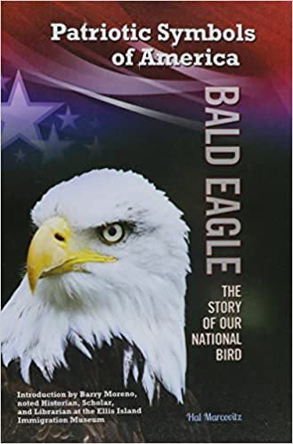 Buy Bald Eagle The Story Of Our National Bird Patriotic Symbols Of