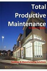 Total Productive Maintenance (TPM) Kindle Edition