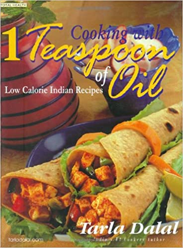 Cooking With 1 Teaspoon Of Oil Low Calorie Indian Recipes