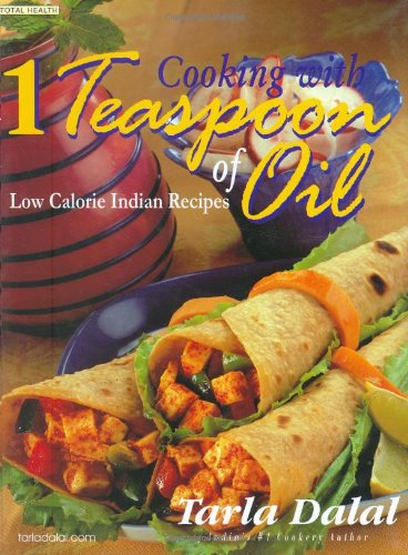 Cooking with 1 Teaspoon of Oil: Low Calorie Indian Recipes (Total Health Series) Seasons Teaspoon