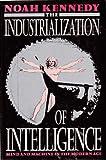 Industrialization of Intelligence, Noah Kennedy, 0044403453