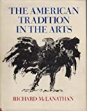 American Tradition in the Arts, McLanathan, Richard, 0151063230