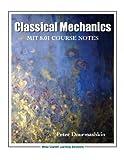 Classical Mechanics 8. 01 Mit/Edx Pod Text for Massachusetts Institute of Technology, Dourmashkin, Peter, 1119918022
